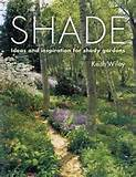 Shade: Ideas and Inspiration for Shady Gardens from Timber Press