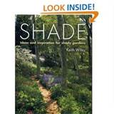 Shade: Ideas and Inspiration for Shady Gardens: Keith Wiley ...