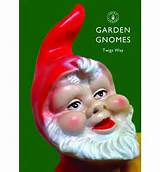Garden Gnomes: A History - Twigs Way