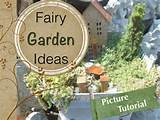 ... of pictures and ideas for creating your own magical fairy garden