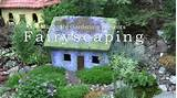 fairyscaping an outdoor fairy cottage garden youtube