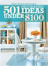501 Decorating Ideas Under $100 (Better Homes and Gardens Home ...