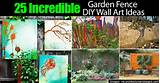 25 Inspiring Wall Art Ideas For The Garden Fence -
