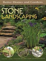 Stone Landscaping: Ideas and Techniques for Stonework (Better Homes ...