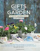 gifts from the garden is packed with 100 projects that use a gardener