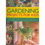 gardening projects for kids fantastic ideas for making things