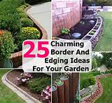 Charming Border And Edging Ideas For Your Vegetable And Flower Gardens ...