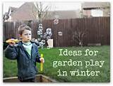 Ideas for garden play in winter - Let Kids Be Kids | Let Kids Be Kids