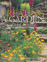 Creating A Garden: Designs for Every Kind of Garden - from Country ...