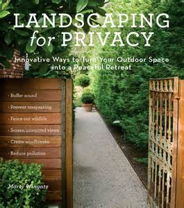 garden: Landscaping for Privacy, Innovative Ways to Turn Your Outdoor ...
